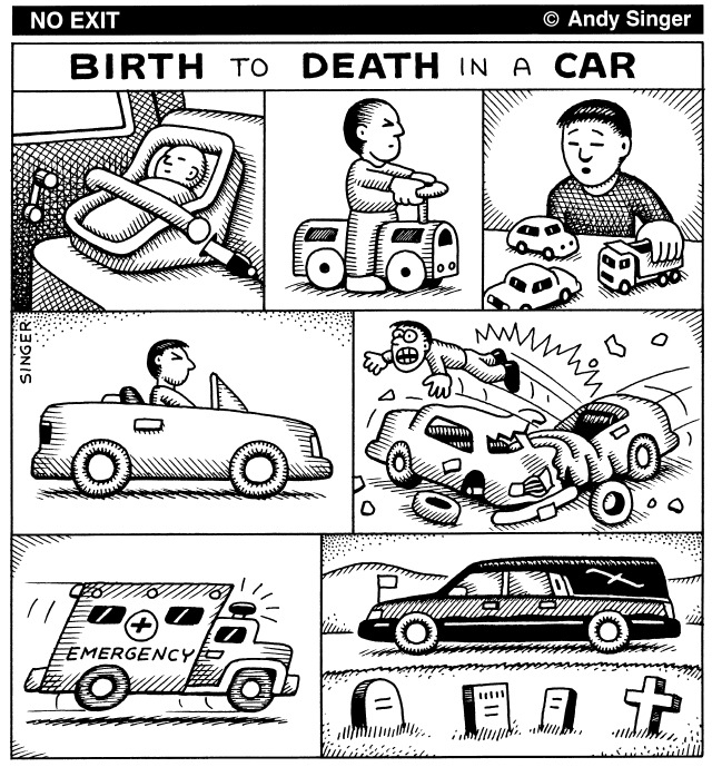Andy Singer Birth to death in a car